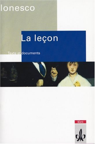 La Leçon. Drame comique. Texte et documents: La Lecon. Drame comique. Texte et documents (Lernmaterialien)