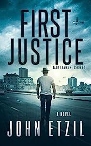 First Justice: Vigilante Justice Thriller Series 1 with Jack Lamburt