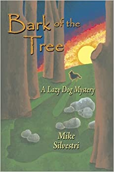 Book Bark Of The Tree: A Lazy Dog Mystery by Mike Silvestri (2004-11-02)
