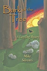 Bark Of The Tree: A Lazy Dog Mystery by Mike Silvestri (2004-11-02)
