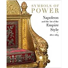 Symbols of Power: Napoleon and the Art of the Empire Style, 1800-1815 by Odile Nouvel-Kammerer (2007-06-01)