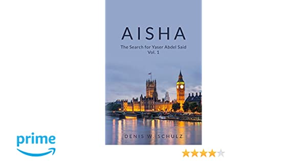 Aisha (The Search for Yaser Abdel Said Book 1)