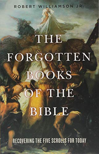 - The Forgotten Books of the Bible: Recovering the Five Scrolls for Today