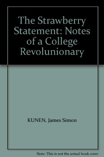 The Strawberry Statement: Notes of a College Revolunionary