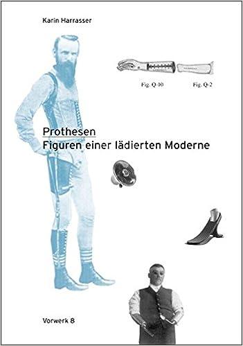 f87d034d171a84 Prothesen  Figuren einer lädierten Moderne  Amazon.de  Karin Harrasser   Bücher