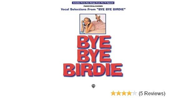 Bye Bye Birdie Vocal Selections Pianovocalchords Lee Adams