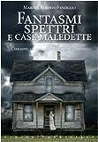Fantasmi spettri e case maledette