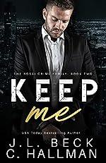 Keep Me: A Mafia Romance (The Rossi Crime Family Book 2)