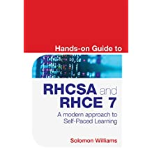 Hands-on Guide to RHCSA and RHCE 7: A modern approach to Self-Paced Learning
