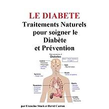 Le Diabète : Traitements Naturels pour soigner le Diabète et Prévention (French Edition)