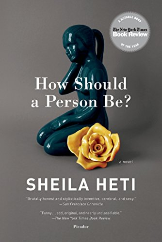 How should a person be a novel from life kindle edition by how should a person be a novel from life by heti sheila fandeluxe Image collections