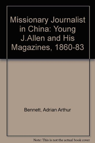 Missionary Journalist in China: Young J. Allen and His Magazines, 1860-1883