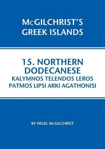Read Online Northern Dodecanese: Kalymnos Telendos Leros Pamos Lipsi Arki Agathonisi (Mcgilchrist's Greek Islands) pdf epub
