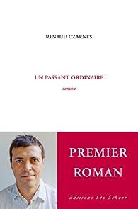 Un passant ordinaire par Renaud Czarnes