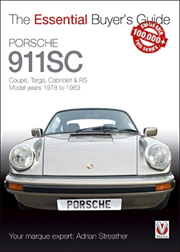 Porsche 911SC: Coupé, Targa, Cabriolet & RS Model years 1978-1983 (Essential Buyer's Guide series)