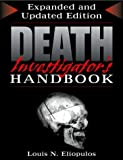 img - for Death Investigator's Handbook: Expanded and Updated Edition by Louis N. Eliopulos (2003-07-04) book / textbook / text book