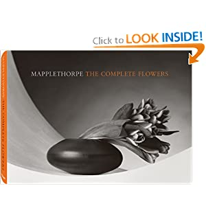 Mapplethorpe The Complete Flowers Robert Mapplethorpe and Herbert Muschamp