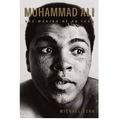 Muhammad Ali: The Making of an Icon (Sporting) (Paperback) - Common