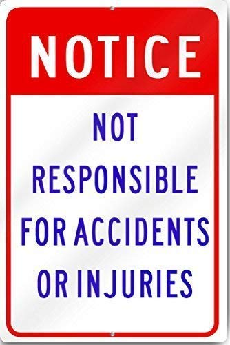 Metal Sign Not Responsible for Accidents or Injuries Sign Heavy Metal 12x16 inches