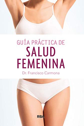 Guía práctica de salud femenina (OTROS NO FICCIÓN) (Spanish Edition)