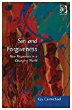 img - for Sin and Forgiveness: New Responses in a Changing World: New Choices in a Changing World (Explorations in Practical, Pastoral and Empirical Theology) by Kay Carmichael (2003-11-28) book / textbook / text book
