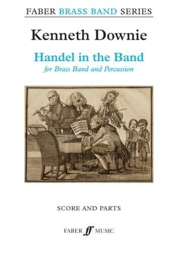 Handel in the Band: Score & Parts (Faber Edition: Faber Brass Band Series) pdf epub