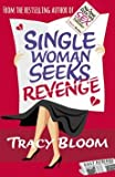 img - for [(Single Woman Seeks Revenge)] [By (author) Tracy Bloom] published on (April, 2015) book / textbook / text book