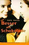 img - for Besser als Schokolade. Das Freundinnen- Buch. book / textbook / text book