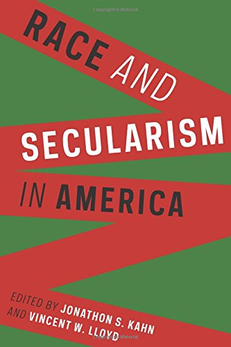 Read Online Race and Secularism in America (Religion, Culture, and Public Life) ebook