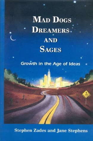 Read Online Mad Dogs, Dreamers and Sages: Growth in the Age of Ideas pdf