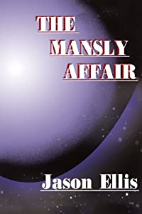 The Mansly Affair by Jason Ellis (2002-03-29)