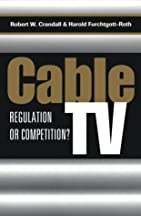 Cable Tv: Regulation Or Competition?