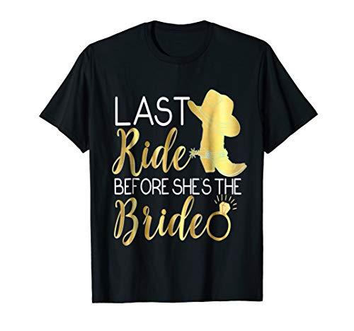 Bridesmaid Shirt Last Ride Before She's Bride Cowboy Boots