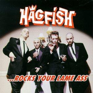 Hagfish - Rocks Your Lame Ass - Zortam Music