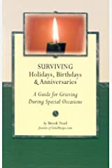 Surviving Holidays, Birthdays and Anniversaries: A Guide for Grieving During Special Occasions (Grief Steps Guide) Paperback