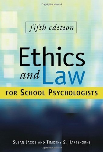 By Susan Jacob, Timothy S. Hartshorne: Ethics and Law for School Psychologists Fifth (5th) Edition