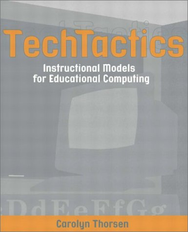TechTactics: Instructional Models for Educational Computing