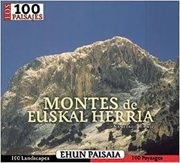 Pagina Descargar Libros Los 100 Paisajes Euskal Herriko Mendiak/montes De Euskal Herria Ebook PDF