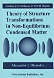 Theory of Structure Transformations in Non-Equilibrium Condensed Matter, A. Olemskoi, 1560727322