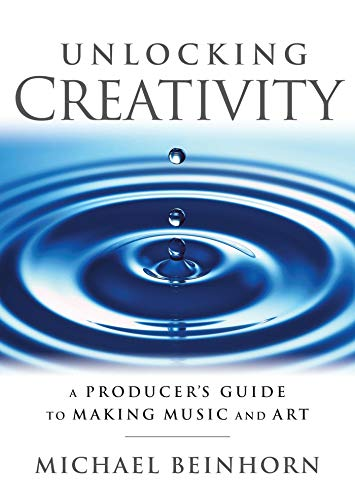 Music Producers Handbook - Unlocking Creativity: A Producer's Guide to Making Music & Art (Music Pro Guides)