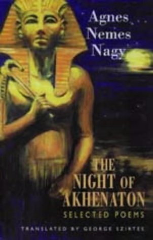 The Night of Akhenaton: Selected Poems