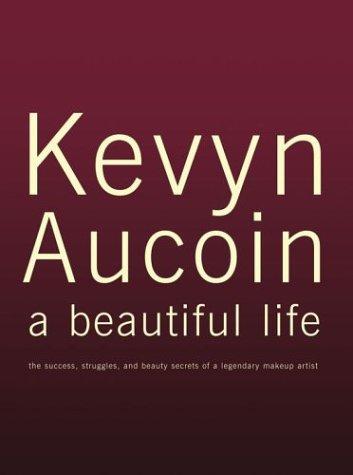 Kevyn Aucoin: A Beautiful Life