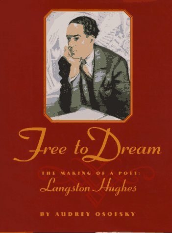 Free to Dream: The Making of a Poet, Langston Hughes