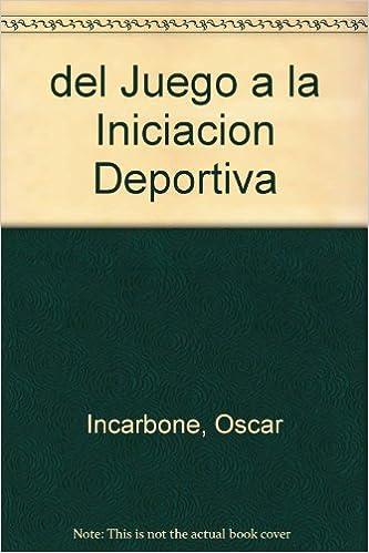 Buenos libros de audio descarga gratuita del Juego a la Iniciacion Deportiva en español PDF ePub iBook 9505311915