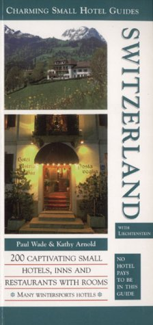 Switzerland 2000 (Charming Small Hotel Guides)...