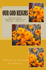 Our God Reigns: Inspirational Prophetic Christian Poetry - Volume 2 Paperback