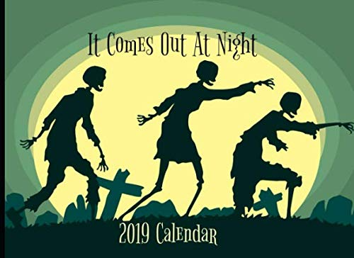It Comes Out At Night: 2019 Daily Calendar