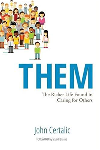them the richer life found in caring for others john certalic