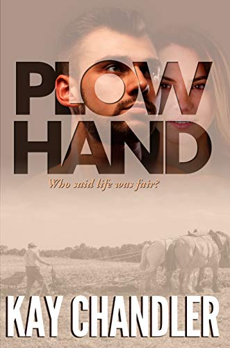 Plow Hand: Who said life was fair? by [Chandler, Kay]