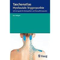 Taschenatlas myofasziale Triggerpunkte: Schmerzguide für Osteopathen und Manualtherapeuten